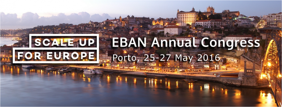 "EBAN's Annual Congress 2016 – ""Scale Up for Europe"""