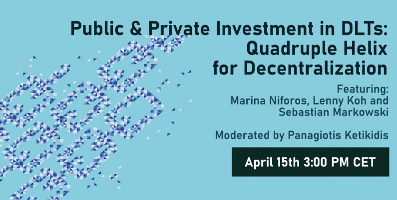 Public & Private Investment in DLTs: Quadruple Helix for Decentralization